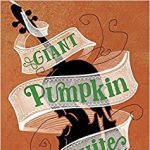 BOOK LAUNCH: Giant Pumpkin Suite by Melanie Heuiser Hill