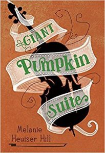 BOOK LAUNCH: Giant Pumpkin Suite by Melanie Heuiser Hill