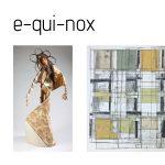 """""""e-qui-nox"""" Gallery Exhibition"""