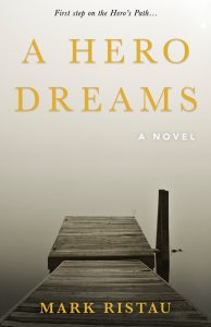 Visiting Author: A Hero Dreams - Mark Ristau