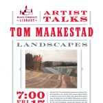 Artist Talk: Tom Maakestad - Landscapes