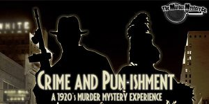 Crime & Pun-ishment: A 1920's Murder Mystery Experience