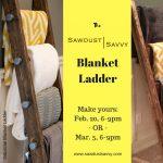 Sawdust Savvy Blanket Ladder Workshop
