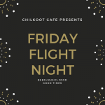 Flight Night at Chilkoot Cafe