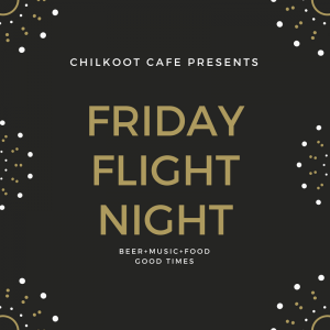 Flight Night at Chilkoot Cafe