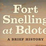 """Fort Snelling at Bdote"" with author Peter DeCarlo"