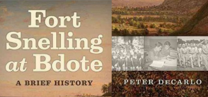 """Fort Snelling at Bdote"" with author Peter DeCarlo..."