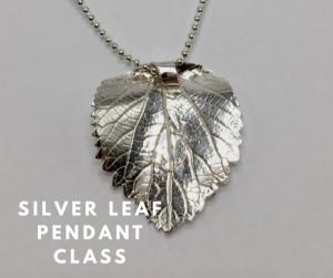 Silver Leaf Jewelry Class