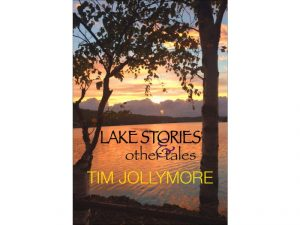 Lake Stories and Other Tales - Tim Jollymore