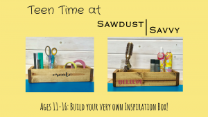 Sawdust Savvy Teen Time Crafting