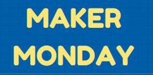 Maker Monday for grades 6-12
