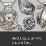 Metal Clay 2 Session Class w/Torch