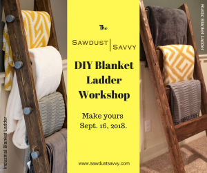 Sawdust Savvy DIY Blanket Ladder Workshop