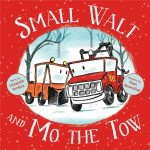 Small Walt and Mo the Tow - Elizabeth Verdick