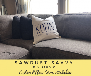 Sawdust Savvy DIY CUSTOM PILLOW COVER Workshop