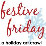Festive Friday, a holiday art crawl