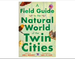A Field Guide to the Natural World of the Twin Cit...