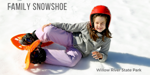 Willow River Family Snowshoe