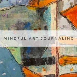 Mindful Art Journaling