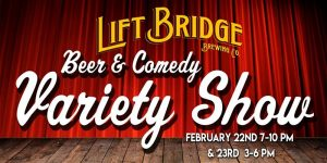 Beer and Comedy Variety Show at Lift Bridge Brewer...