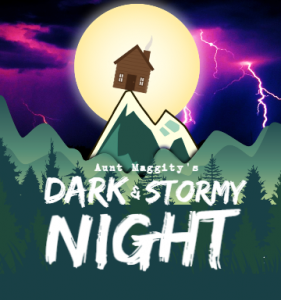 Aunt Maggity's Dark & Stormy Night