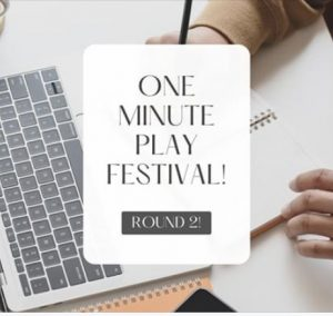 Festival Theatre's One Minute Play Festival! Round...