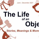 Virtual Tour of The Life of an Object: Stories, Meanings & Moments
