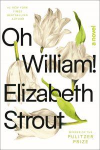 Elizabeth Strout presents Oh William!