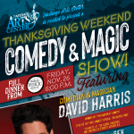 Special Thanksgiving Weekend Event--Dinner & A Show featuring David Harris, Comedian & Magician